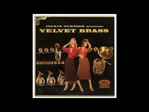 Jackie Gleason - Velvet Brass - Full Album GMB