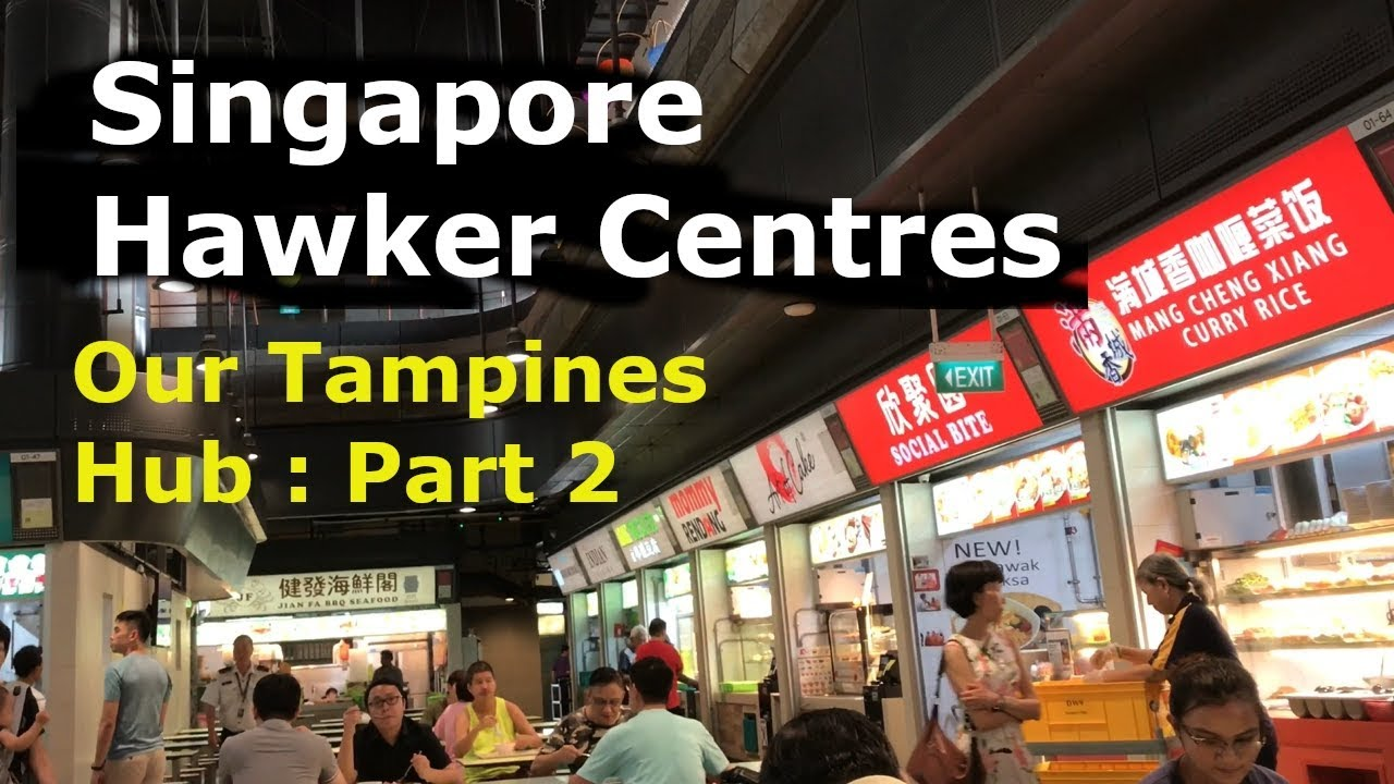Our Tampines Hub Hawker Centre Tour Singapore Hawker Centre Part 2 In 2 Minutes Youtube