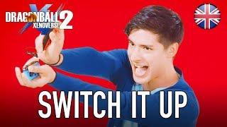 Dragon Ball Xenoverse 2 - Switch - Switch it up (English Trailer)
