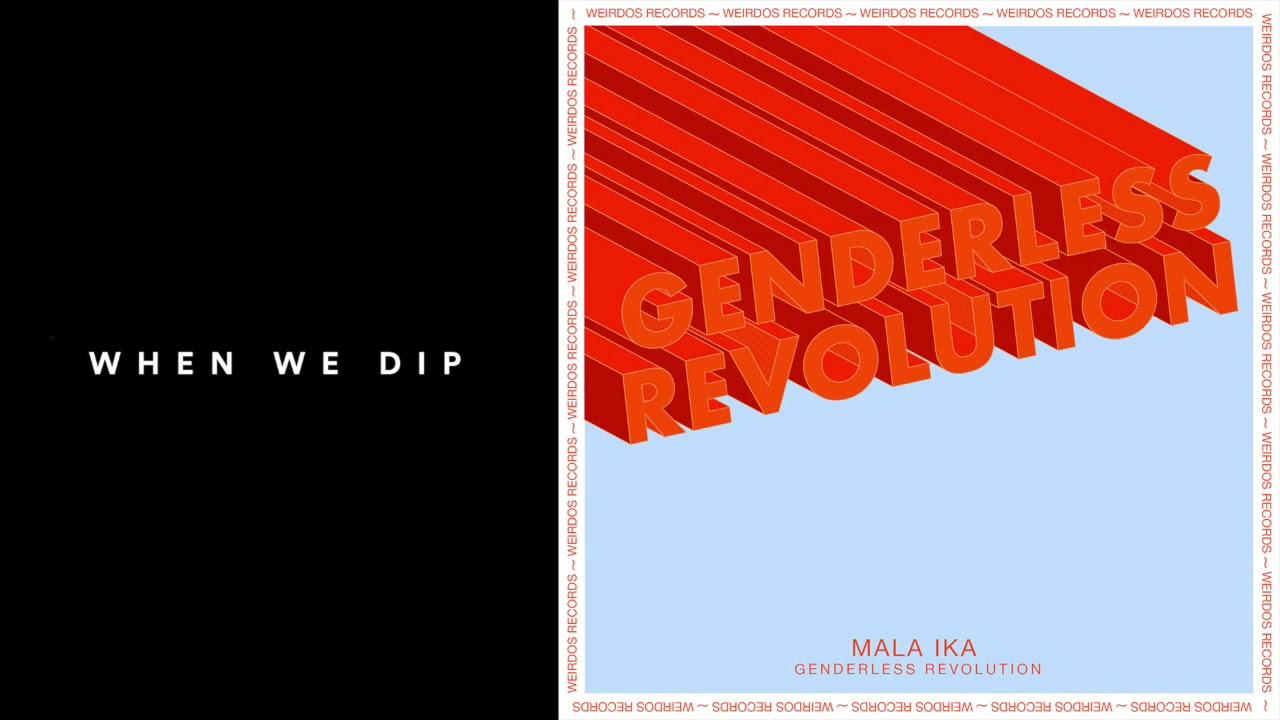 Download Premiere: Mala Ika - Genderless Revolution [Weirdos]