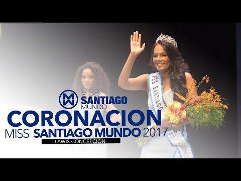 MISS SANTIAGO MUNDO 2017 - CORONACIÓN