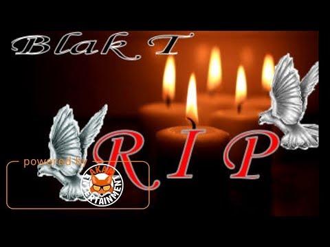 Blak T - RIP - September 2017
