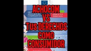 Achocom vs Tus Derechos como Consumidor.