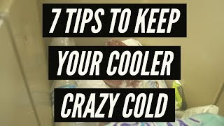 7 Tips To Keep Your Cooler CRAZY Cold