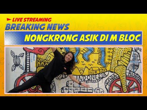 BREAKING NEWS - Nongkrong Asik Di M Bloc