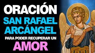 Oracion a san rafael arcangel para el amor