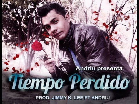 Andriu - Tiempo Perdido Video Lyric