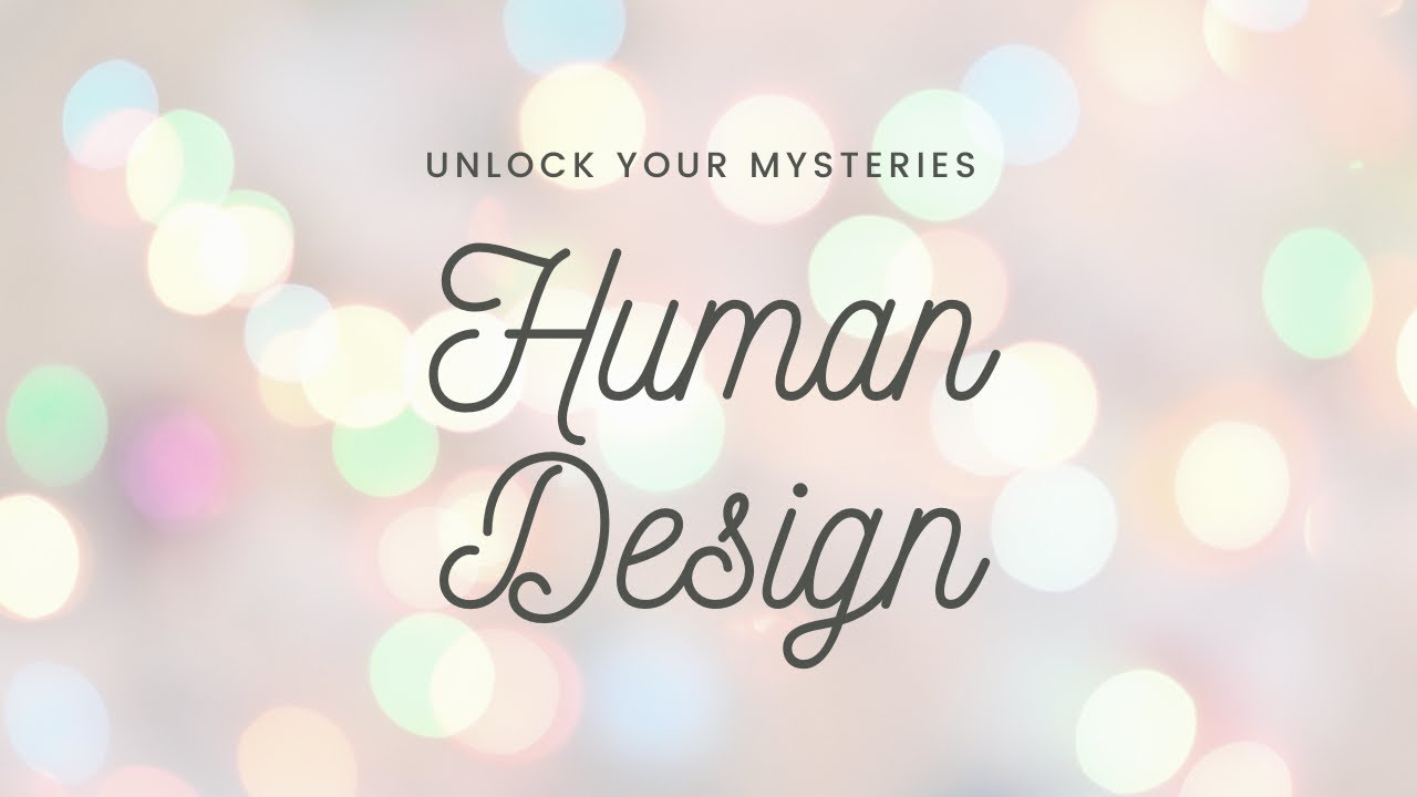 Unlocking the Mysteries of Your Child with Human Design