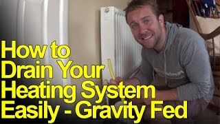 HOW TO DRAIN DOWN HEATING SYSTEMS - GRAVITY FED - Plumbing Tips