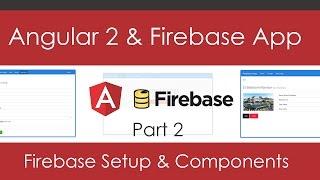 angular 2 firebase app part 2 setup components