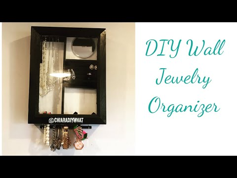 How to: DIY Wall Mounted Jewelry Organizer