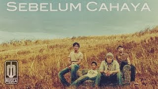Letto - Sebelum Cahaya (Official Music Video)