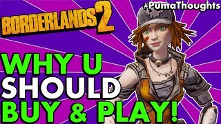 Why You Should Buy and Play Borderlands 2 in 2018, 2019 and Beyond! (Best Game Ever) #PumaThoughts
