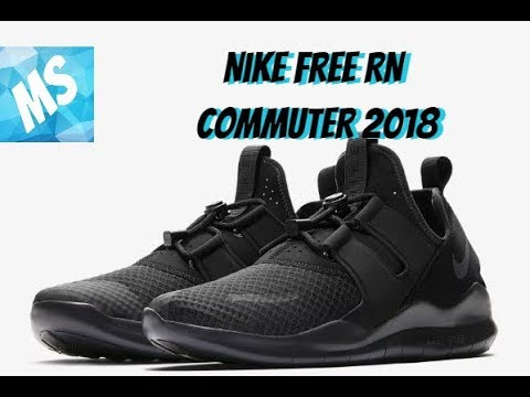 e6385e6ef53 Nike Free RN Commuter 2018 Unboxing On Foot - YouTube