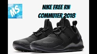 Nike Free RN Commuter 2018 Unboxing/On Foot
