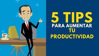 5 tips para aumentar tu productividad- Carlos Flores Ventas