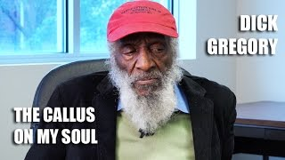 Dick Gregory - The Callus On My Soul