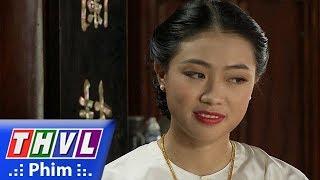 THVL | Phận làm dâu - Tập 11[2]: Loan bỏ thuốc phá thai định hại Thảo nhưng Phụng lại uống nhầm