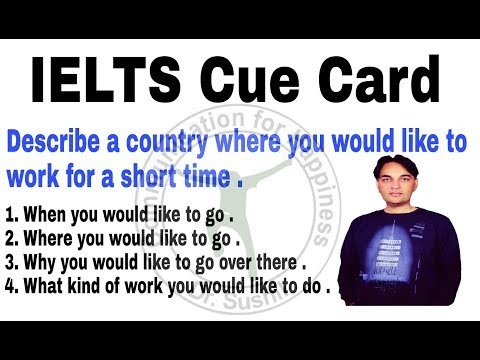 IELTS Cue Card-Describe a country where you would like to work for a short time .