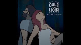 Owls & Lions- Take the High Road (Official Music Video)