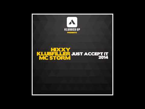Mc Storm, Klubfiller, Hixxy - Just Accept It 2014 (Original Mix) [Klubbed Up]