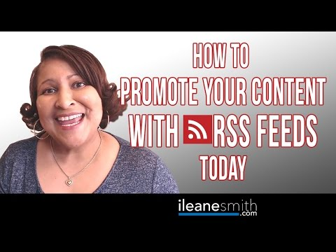 How to Promote Your Content with RSS Feeds Today