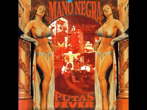 Mano Negra - Puta's Fever (Full Album)