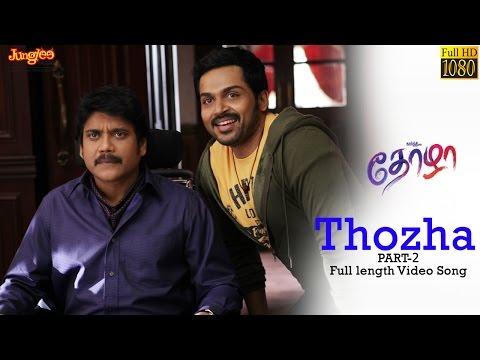 Thozha Full Video Song Second Part  | Karthi | Nagarjuna | Tamannaah | Gopi Sundar | Anirudh