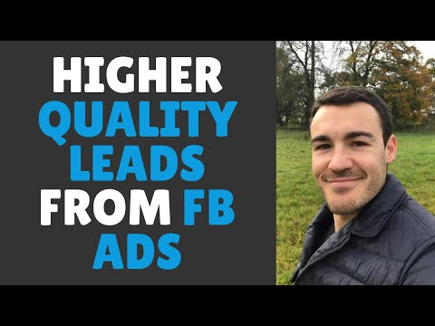 Generate Higher Quality Leads From Facebook Ads With This Strategy