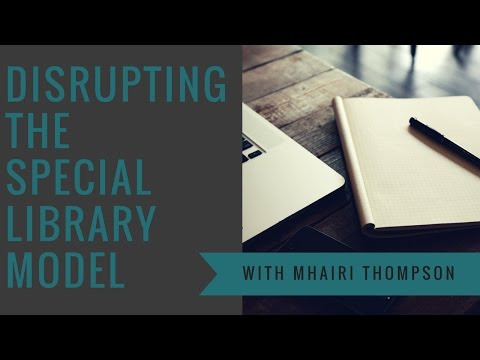Disrupting the Special Library Model