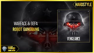 Warface & Sefa - Robot Gangbang (Original)