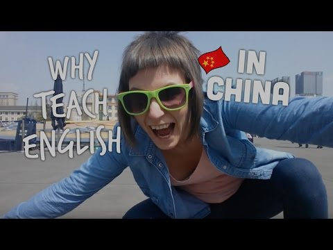 Why you should teach English in China