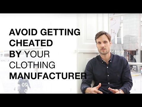 Avoid Getting Cheated by Your Clothing Manufacturer!