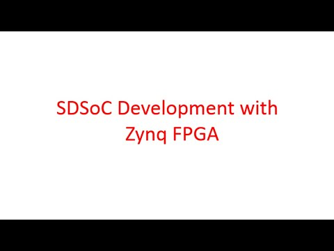 SDSoC Development with Zynq FPGA: An Online Course