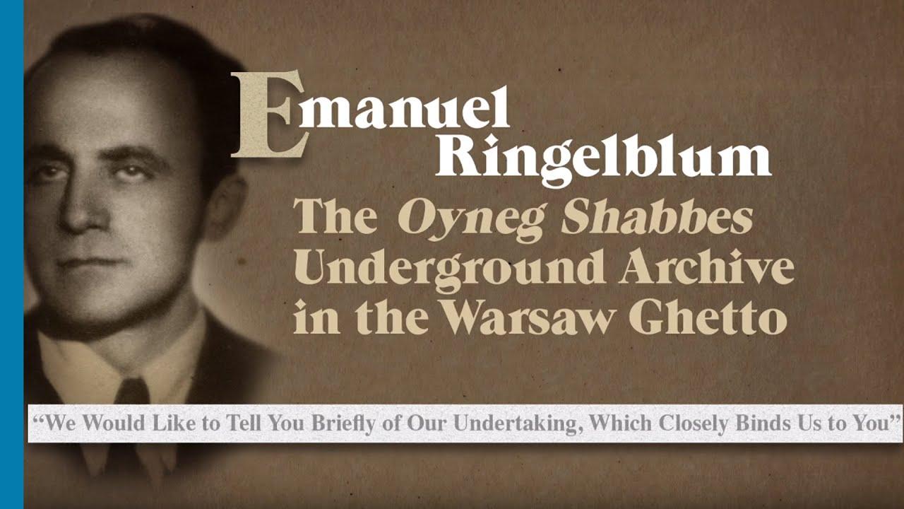 """עמנואל רינגלבלום והארכיון המחתרתי """"עונג שבת"""" בגטו ורשה"""