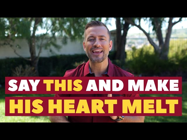 Say THIS and Make His Heart Melt | Dating Advice for Women by Mat Boggs