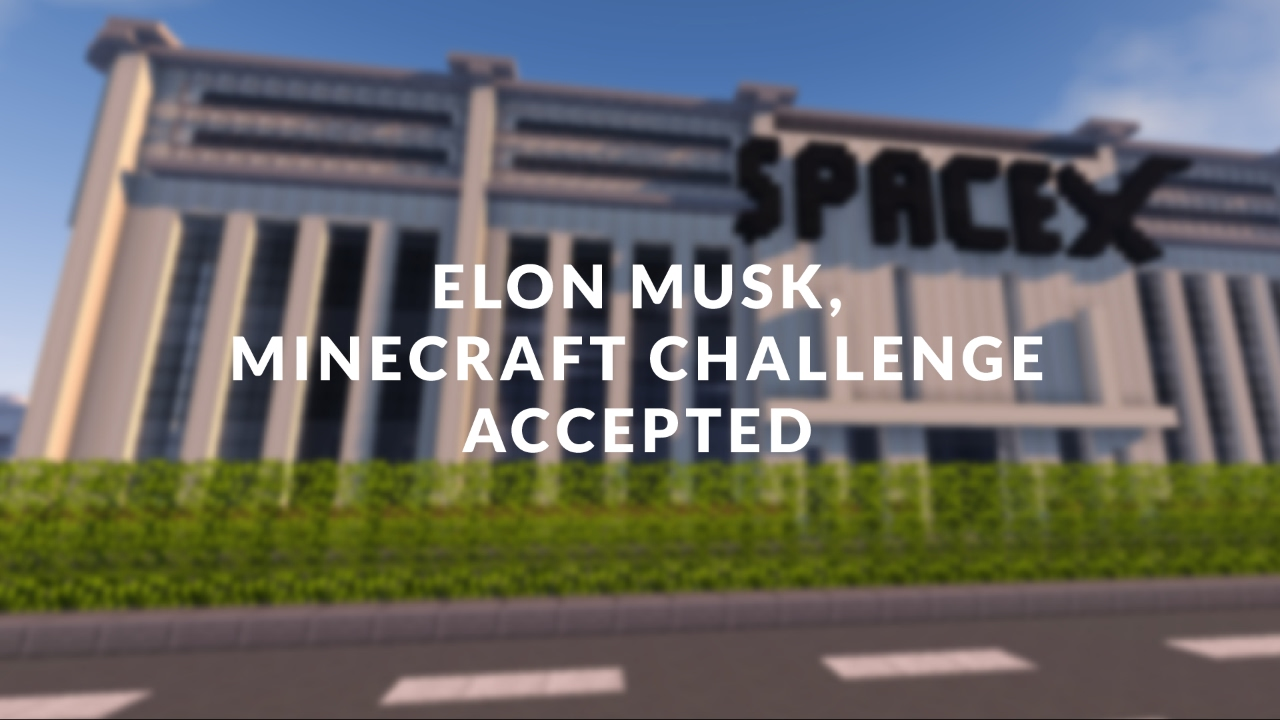 Elon Musk, Minecraft Challenge Accepted (SpaceX to LAX tunnel)