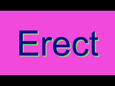 How to Pronounce Erect