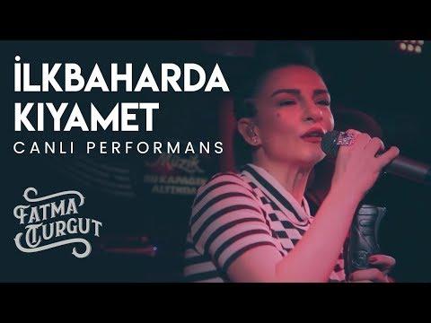 İlkbaharda Kıyamet IF Performansı - Fatma Turgut