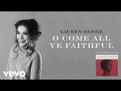 Lauren Daigle - O Come All Ye Faithful (Audio)