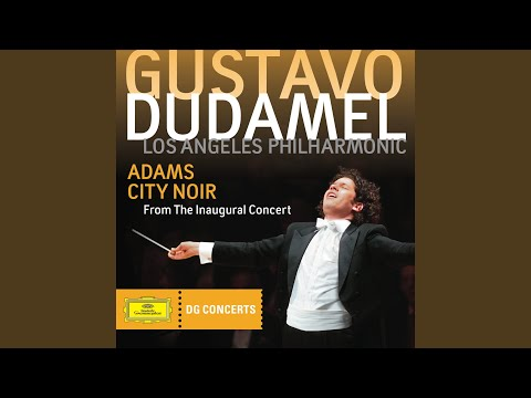 Adams: City Noir - The City And Its Double (Live From Walt Disney Concert Hall, Los Angeles / 2009)