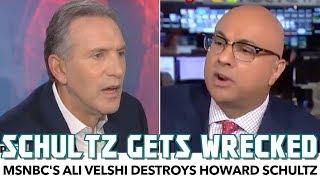 Ali Velshi WRECKS Howard Schultz On MSNBC, After Schultz Wrecked Himself On Fox
