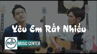 YÊU EM RẤT NHIỀU (Hoàng Tôn) - COVER by Abee & Tiến TOM