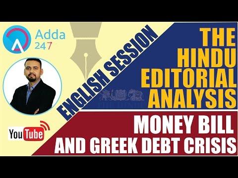 THE HINDU EDITORIAL DISCUSSION - MONEY BILL & GREEK DEBT CRISIS - 27/2/17