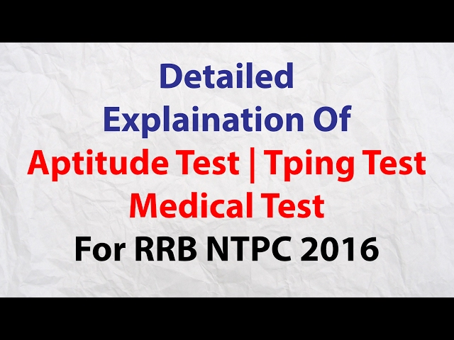 Detailed Knowledge Of RRB NTPC 2016   Aptitude Test   Typing Test   Medical Test   RRB Railway