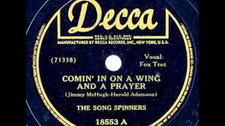 The Song Spinners. Comin´ In On A Wing And A Prayer (Decca 18553, 1943)