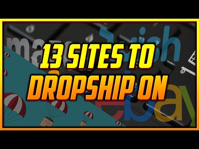 13 Marketplaces You Can Dropship on