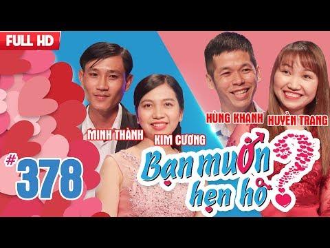 WANNA DATE| EP 378 UNCUT| Minh Thanh - Kim Cuong | Hung Khanh - Huyen Trang|| 230418 💖