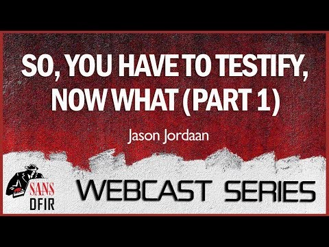 WEBCAST SERIES:  SO, YOU HAVE TO TESTIFY, NOW WHAT (PART 1)
