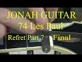 74 Les Paul refret by Jonah Guitar, Part 7, Final